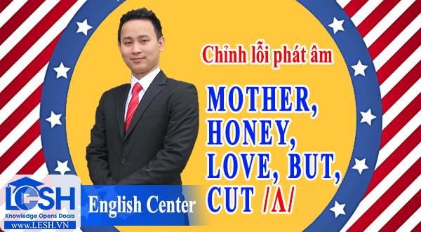Unit 9: Mother, honey, love, but, cut /ʌ/